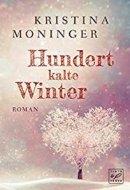 Kristina Moninger: Hundert kalte Winter
