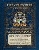Terry Pratchett: Vollsthändiger und unentbehrlicher Stadtführer von gesammt Ankh-Morpork