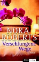 Nora Roberts: Verschlungene Wege