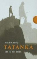 Virgil W. Foutz: Tatanka - Das Tal des Bären