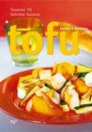 Gabriela Gussner, Susanne Till: Tofu - Kochen und Genießen