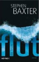 Stephen Baxter: Die letzte Flut