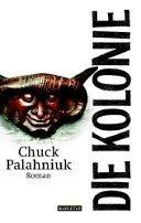 Chuck Palahniuk: Die Kolonie
