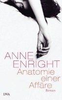 Anne Enright: Anatomie einer Affäre