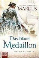 Martha Sophie Marcus: Das blaue Medaillon