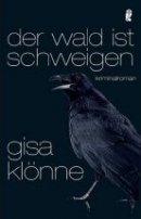 Gisa Klönne: Der Wald ist Schweigen