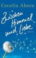 Cecelia Ahern: Zwischen Himmel und Liebe