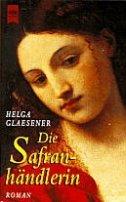 Helga Glaesener: Die Safranhändlerin