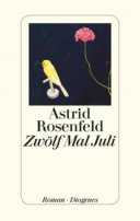 Astrid Rosenfeld: Zwölf Mal Juli