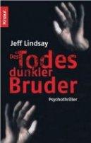 Jeff Lindsay: Des Todes dunkler Bruder