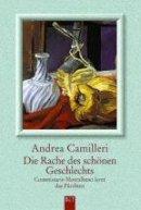 Andrea Camilleri: Die Rache des schönen Geschlechts