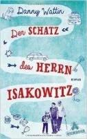 Danny Wattin: Der Schatz des Herrn Isakowitz