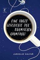 Jaroslav Kalfar: Eine kurze Geschichte der böhmischen Raumfahrt