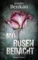 Jennifer Benkau: Mit Rosen bedacht