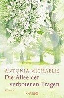Antonia Michaelis: Die Allee der verbotenen Fragen