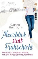 Carina Herrmann: Meerblick statt Frühschicht