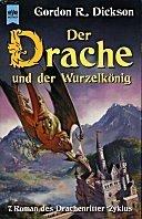 Gordon R. Dickson: Der Drache und der Wurzelkönig