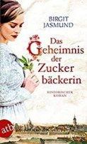 Birgit Jasmund: Das Geheimnis der Zuckerbäckerin