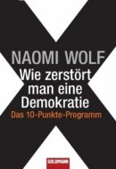 Naomi Wolf: Wie zerstört man eine Demokratie