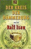 Ralf Isau: Der Kreis der Dämmerung 3