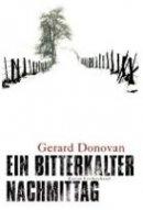 Gerard Donovan: Ein bitterkalter Nachmittag