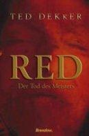 Ted Dekker: Red. Der Tod des Meisters