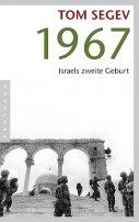 Tom Segev: 1967: Israels zweite Geburt