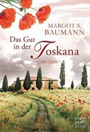 Margot S. Baumann: Das Gut in der Toskana