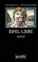 Jacques Berndorf: Eifel-Liebe