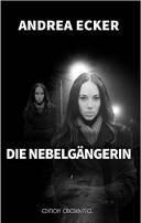 Andrea Ecker: Die Nebelgängerin