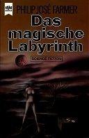 Philipp José Farmer: Das magische Labyrinth