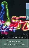 Michel Houellebecq: Ausweitung der Kampfzone