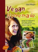 Lisa Pfleger: Vegan Homemade