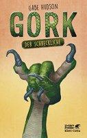 Gabe Hudson: Gork der Schreckliche