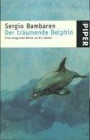 Sergio Bambaren: Der träumende Delphin