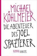 Michael Köhlmeier: Die Abenteuer des Joel Spazierer