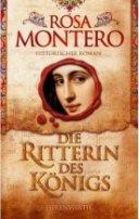Rosa Montero: Die Ritterin des Königs