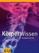 Marion Grillparzer: KörperWissen