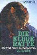 Gisela Bulla: Die kluge Ratte