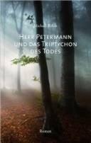 Michael Böhm: Herr Petermann und das Triptychon des Todes