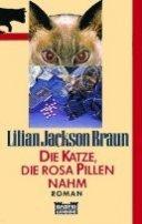 Lilian Jackson Braun: Die Katze, die rosa Pillen nahm