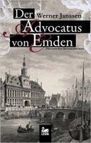 Werner Hilko Janssen: Der Advocatus von Emden