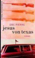 DBC Pierre: Jesus von Texas
