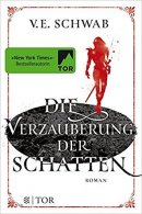 V. E. Schwab: Die Verzauberung der Schatten