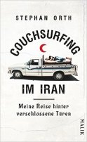Stephan Orth: Couchsurfing im Iran