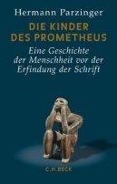 Hermann Parzinger: Die Kinder des Prometheus