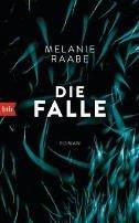 Melanie Raabe: Die Falle