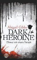 Abigail Gibbs: Dinner mit einem Vampir