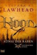 Stephen Lawhead: Hood - König der Raben