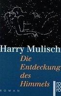 Harry Mulisch: Die Entdeckung des Himmels